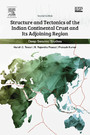 Structure and Tectonics of the Indian Continental Crust and Its Adjoining Region - Deep Seismic Studies