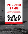PHR and SPHR Professional in Human Resources Certification Complete Review Guide - 2018 Exams
