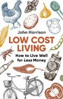 Low-Cost Living 2nd Edition - How to Live Well for Less Money