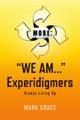 More: 'We Am...' Experidigmers - Groups Living Up